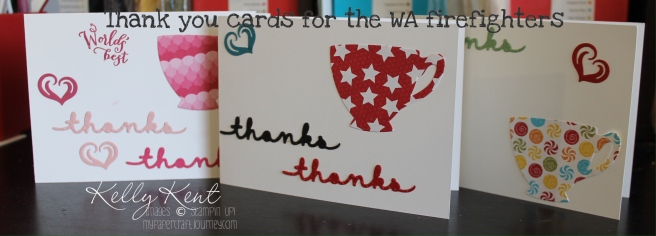 Thank you cards for the WA Firefighters using the Have a Cuppa bundle.  Kelly Kent - mypapercraftjourney.com..