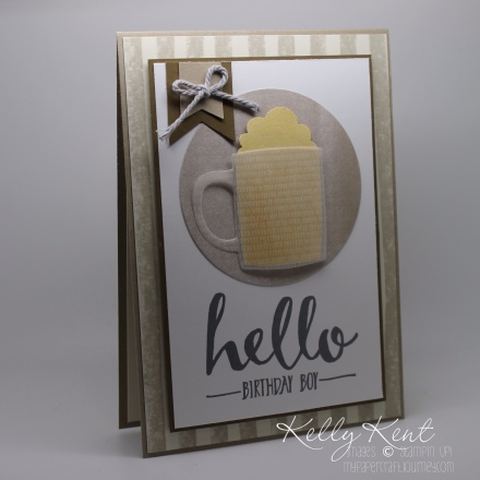 ESAD Blog Hop - Kettles & More... Hello Birthday Boy Beer Card - Cups & Kettles Framelits Dies, Hello Stamp Set, Going Places DSP & Perfectly Artistic DSP.