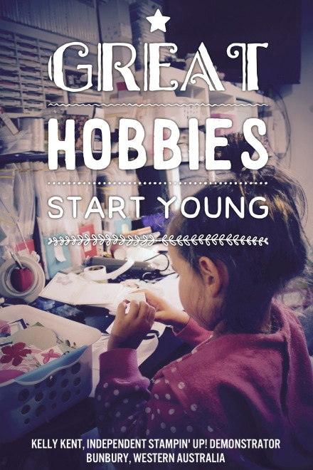 Great hobbies start young. Kelly Kent - mypapercraftjourney.com.