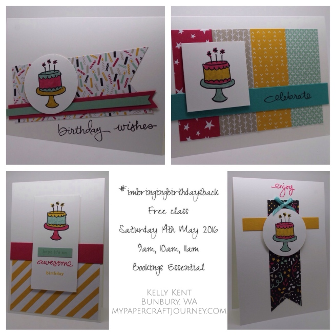 #imbringingbirthdaysback - Free Class - 14th May 2016, Bunbury WA. Kelly Kent - mypapercraftjourney.com.