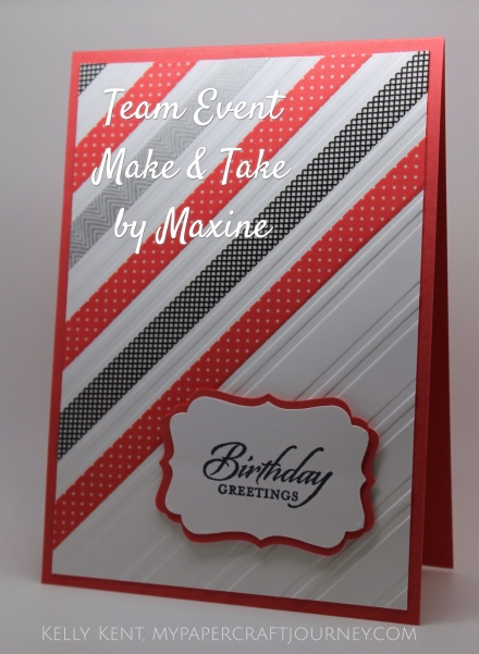 Team Event April 2016 - Make & Take by Maxine.  Kelly Kent - mypapercraftjourney.com.