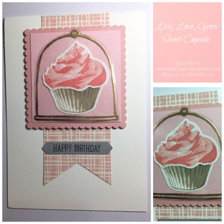 Live, Love, Grow Sweet Cupcake Cloche. Kelly Kent - mypapercraftjourney.com.
