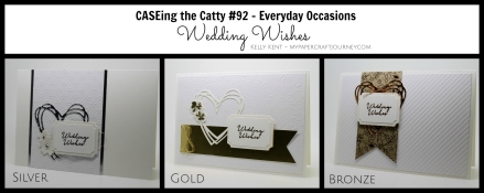 CASEing the Catty #92 - Everyday Occasions. Wedding Wishes Trio - Gold, Silver & Bronze (Copper). Kelly Kent - mypapercraftjourney.com.