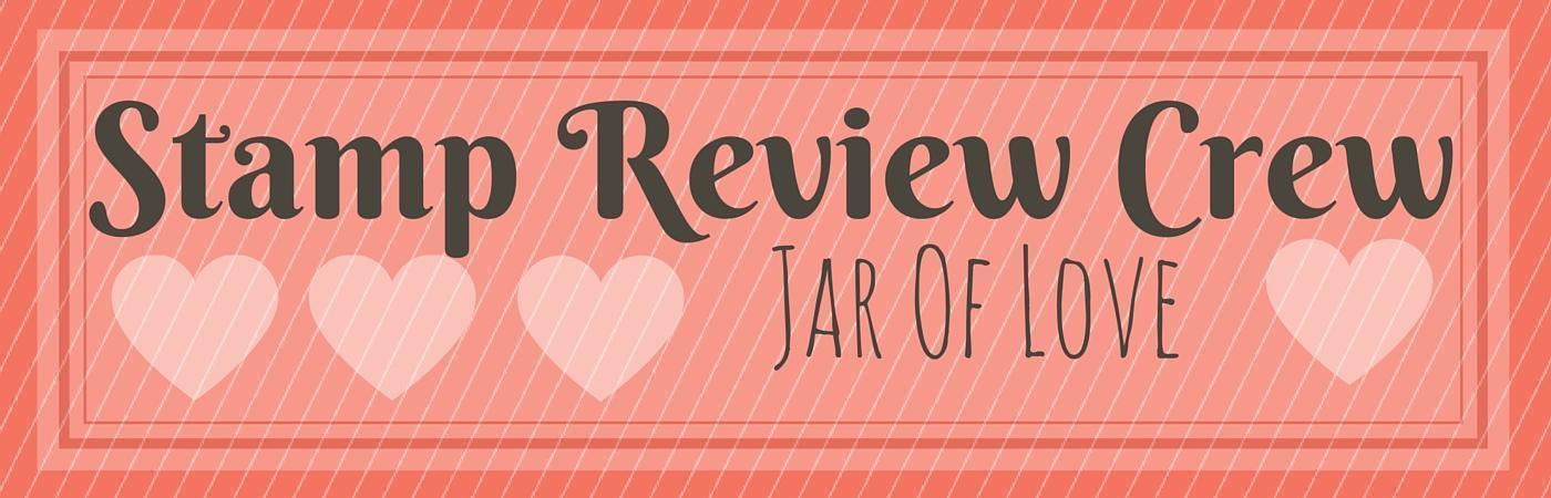 Stamp Review Crew - Jar of Love