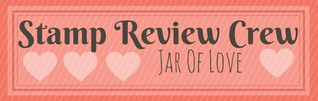 Stamp Review Crew - Jar of Love