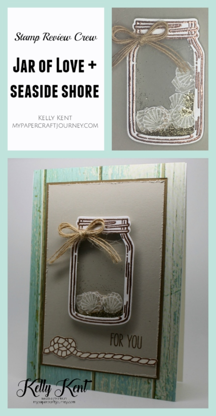 Stamp Review Crew - Jar of Love + Seaside Shore. Kelly Kent - mypapercraftjourney.com
