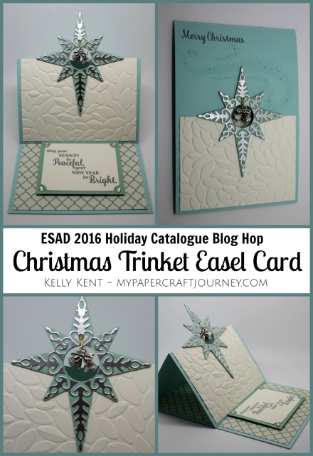 ESAD Blog Hop - 2016 Holiday Catalogue. Christmas Trinket Easel Card featuring Star of Light stamp set, Starlight Thinlits, Christmas Trinkets and Petals & Posies DSP. Full instructions included. Kelly Kent - mypapercraftjourney.com.