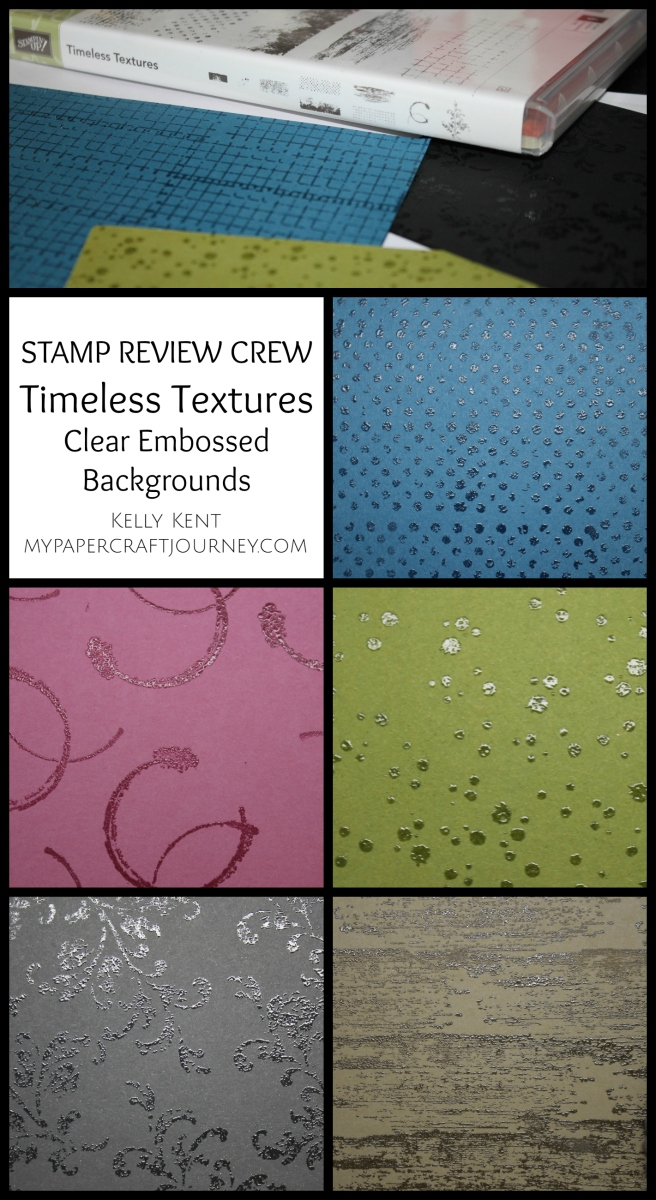 Stamp Review Crew - Timeless Textures. Clear Embossed Backgrounds. Kelly Kent - mypapercraftjourney.com.