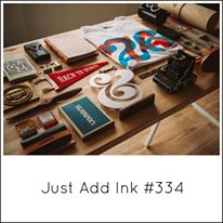 Just Add Ink #334 Photo Inspiration