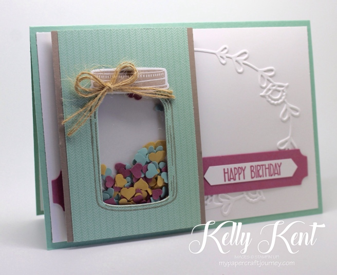 Presents & Pinecones Shaker Card Class - Jar of Love Birthday. Kelly Kent - mypapercraftjourney.com.
