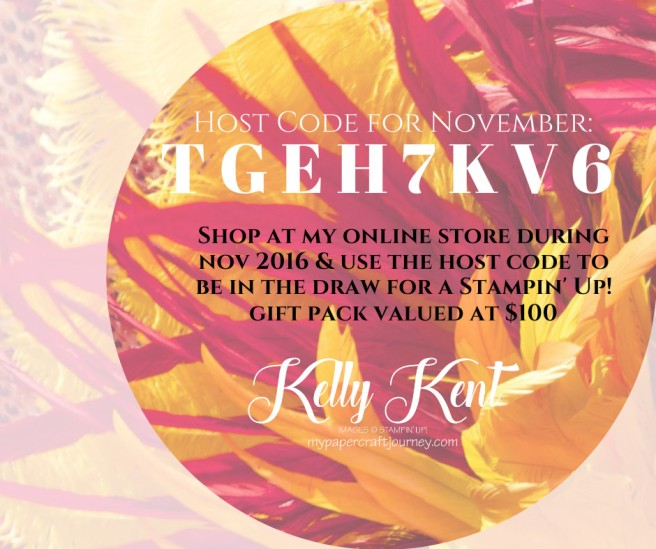 November 2016 - Host Code promotion. Kelly Kent - mypapercraftjourney.com.
