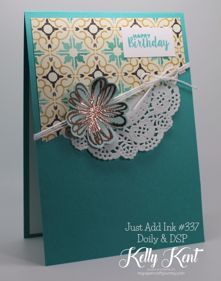 Just Add Ink #337 - Doily & DSP. Kelly Kent - mypapercraftjourney.com.