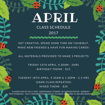 Class Schedule 2017 - April.  Kelly Kent - mypapercraftjourney.com.