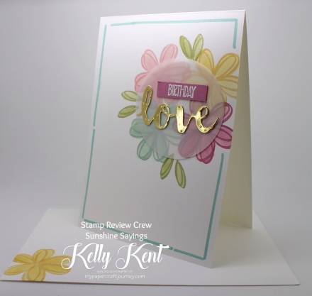 Stamp Review Crew - Sunshine Sayings. Kelly Kent - mypapercraftjourney.com.