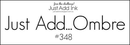 Just Add Ink #348 Ombre