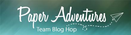 Paper Adventures - Blog Hop Header