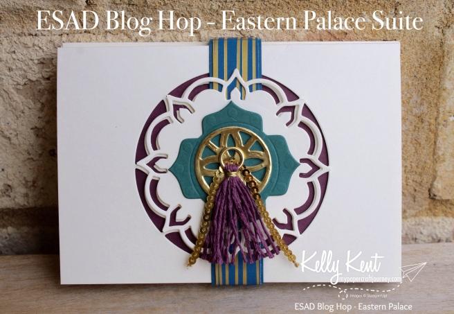 ESAD Blog Hop - Eastern Palace | kelly kent