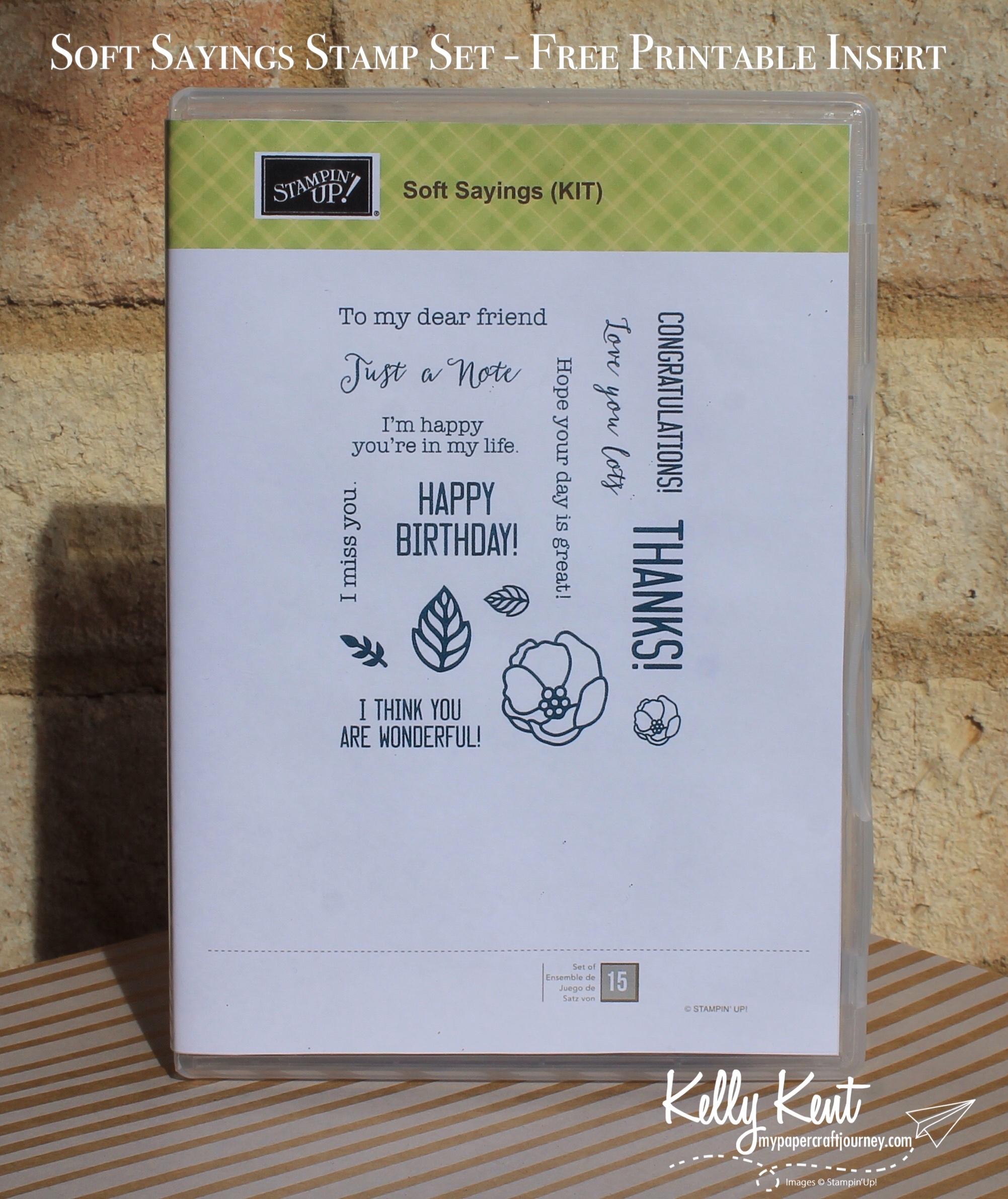 Soft Sayings stamp set - free printable case insert | kelly kent