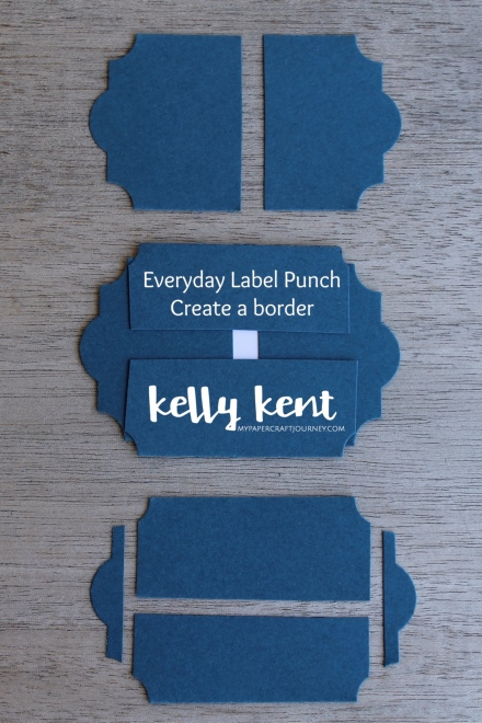 Everyday Label Punch - Adding a Border | kelly kent