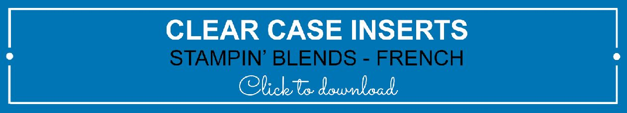 Clear Case Insert - Stampin' Blends French | kelly kent